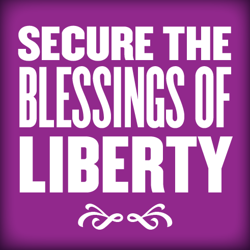 Secure the Blessing of Liberty from the Preamble Project